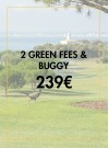 2 GREEN FEES & BUGGY
